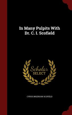 In Many Pulpits with Dr. C. I. Scofield - Scofield, Cyrus Ingerson