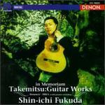 In Memoriam: Takemitsu - Guitar Works