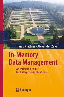 In-Memory Data Management - Plattner, Hasso, and Zeier, Alexander