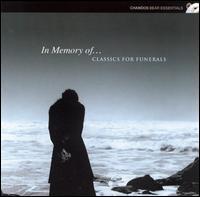 In Memory Of... Classics for Funerals - Collegium Musicum 90; Emma Kirkby (soprano); Joan Rodgers (soprano); Jonathan Scott (organ); Libby Crabtree (soprano);...