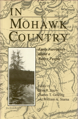 In Mohawk Country: Early Narratives of a Native People - Snow, Dean