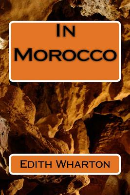 In Morocco - Wharton, Edith