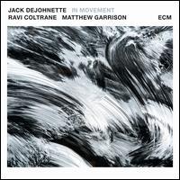 In Movement - Jack DeJohnette/Ravi Coltrane/Matthew Garrison