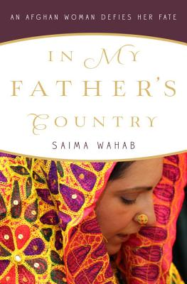In My Father's Country: An Afghan Woman Defies Her Fate - Wahab, Saima