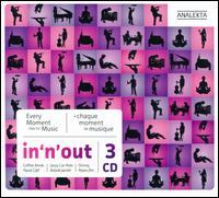 In 'n' Out - Alain Lef�vre (piano); Alvaro Pierri (guitar); Andr� Laplante (piano); Ang�le Dubeau (violin); Anton Kuerti (piano);...
