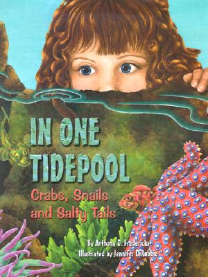 In One Tidepool: Crabs, Snails and Salty Tails - Fredericks, Anthony D