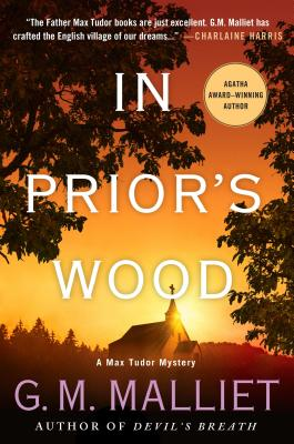 In Prior's Wood: A Max Tudor Mystery - Malliet, G M