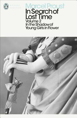 In Search of Lost Time: v. 2: In the Shadow of Young Girls in Flower - Proust, Marcel, and Prendergast, Christopher (Editor), and Grieve, James (Translated by)