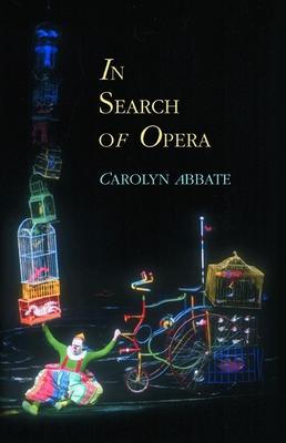 In Search of Opera - Abbate, Carolyn