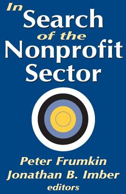 In Search of the Nonprofit Sector - Frumkin, Peter (Editor)