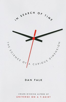 In Search of Time: The Science of a Curious Dimension - Falk, Dan