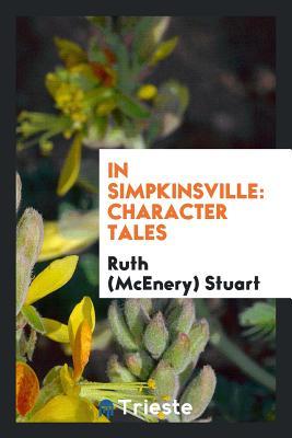 In Simpkinsville: Character Tales - Stuart, Ruth (McEnery)
