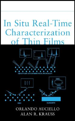 In Situ Real-Time Characterization of Thin Films - Auciello, Orlando (Editor), and Krauss, Alan R (Editor)