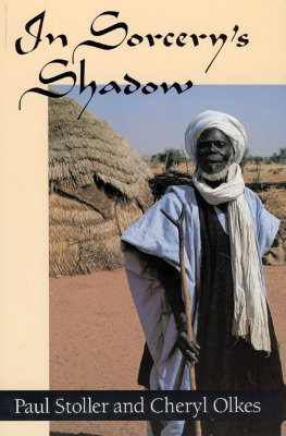 In Sorcery's Shadow: A Memoir of Apprenticeship Among the Songhay of Niger - Stoller, Paul