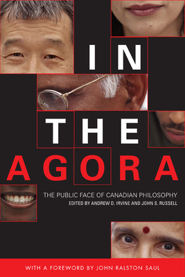 In the Agora: The Public Face of Canadian Philosophy - Irvine, Andrew D (Editor), and Russell, John S (Editor)