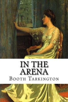 In the Arena - Tarkington, Booth