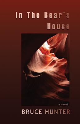 In the Bear's House - Hunter, Bruce