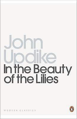 In the Beauty of the Lilies - Updike, John