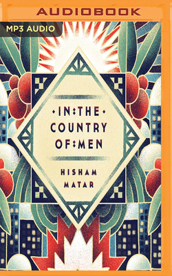 In the Country of Men - Matar, Hisham, and Abdalla, Khalid (Read by)