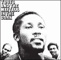In the Dark - Toots & the Maytals