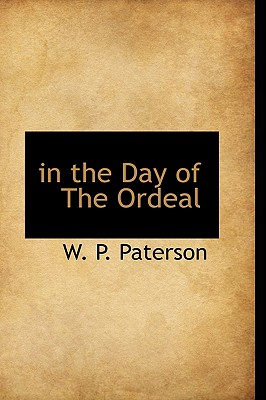 In the Day of the Ordeal - Paterson, W P