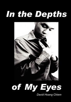 In the Depths of My Eyes - Chiem, David Hoang