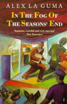 In the Fog of the Seasons' End - Laguma, Alex, and La Guma, Alex