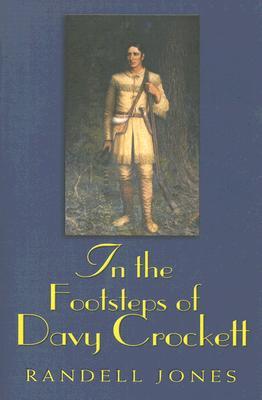 In the Footsteps of Davy Crockett - Jones, Randell