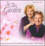 In The Garden: Easter Favorites From Bill & Gloria Gaither And Their Friends