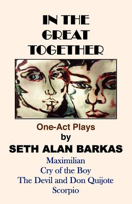 In the Great Together: One-Act Plays - Barkas, Seth Alan