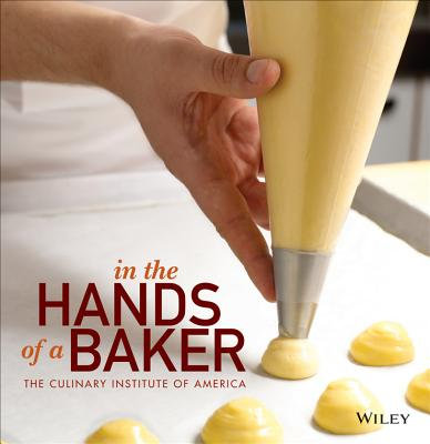 In the Hands of a Baker - The Culinary Institute of America (Cia)