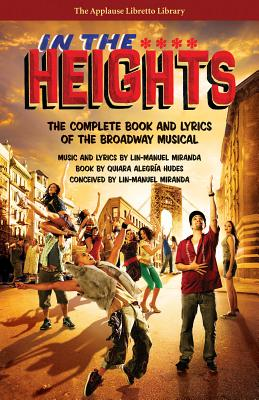 In the Heights: The Complete Book and Lyrics of the Broadway Musical - Hudes, Quiara Alegria