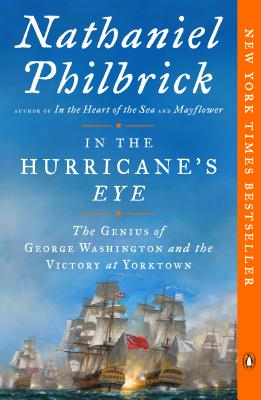 In the Hurricane's Eye: The Genius of George Washington and the Victory at Yorktown - Philbrick, Nathaniel