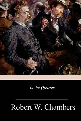 In the Quarter - Chambers, Robert W