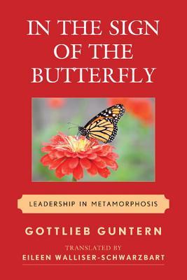 In the Sign of the Butterfly: Leadership in Metamorphosis - Guntern, Gottlieb