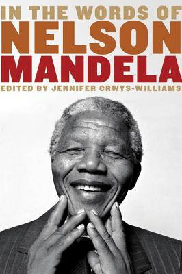 In the Words of Nelson Mandela - Crwys-Williams, Jennifer