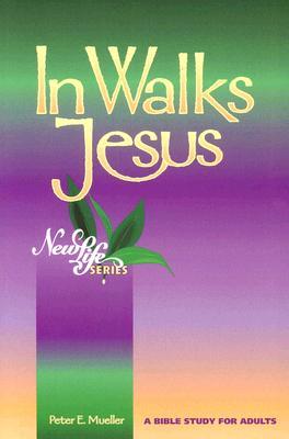 In Walks Jesus - Mueller, Peter Eric