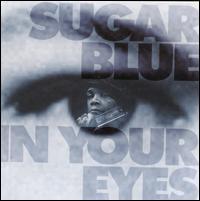 In Your Eyes - Sugar Blue