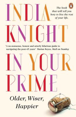 In Your Prime: Older, Wiser, Happier - Knight, India