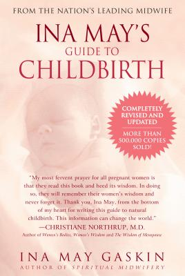 Ina May's Guide to Childbirth: Updated with New Material - Gaskin, Ina May