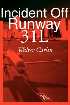 Incident Off Runway 31L - Carlin, Walter