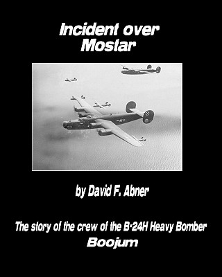 Incident Over Mostar - Abner, David F