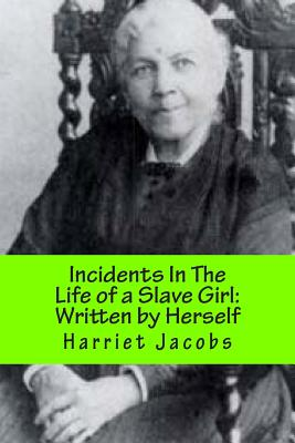 Incidents In The Life of a Slave Girl: With a Revisionists Introduction - Tanksley Sr, Lamont, and Jacobs, Harriet Ann