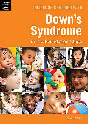 Including Children with Down's Syndrome in the Foundation Stage - Beswick, Clare