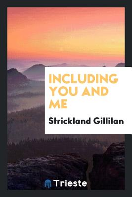 Including You and Me - Gillilan, Strickland