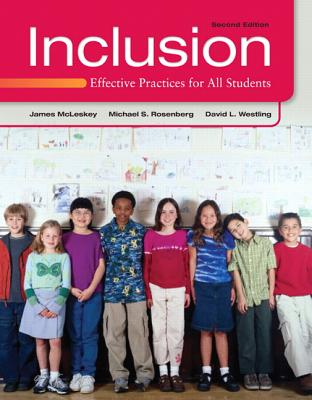 Inclusion: Effective Practices for All Students - McLeskey, James L., and Rosenberg, Michael S., and Westling, David L.