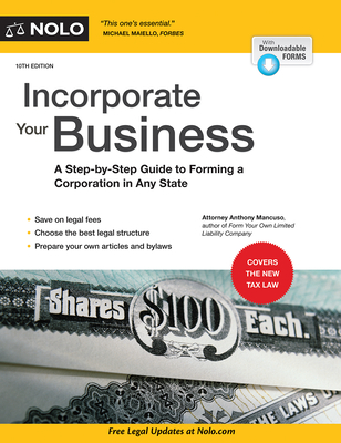 Incorporate Your Business: A Step-By-Step Guide to Forming a Corporation in Any State - Mancuso, Anthony