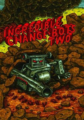 Incredible Change-Bots Two - Brown, Jeffrey