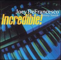 Incredible! - Joey DeFrancesco & Jimmy Smith