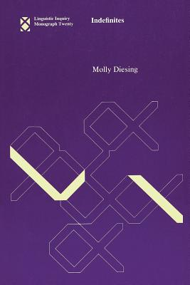 Indefinites - Diesing, Molly, and Keyser, Samuel Jay (Editor)